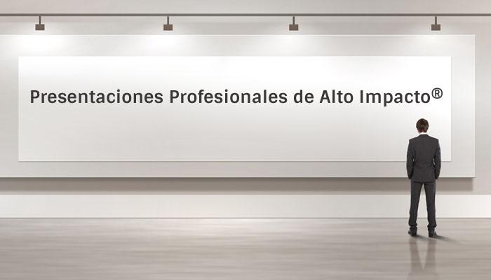 Presentaciones de Alto Impacto®